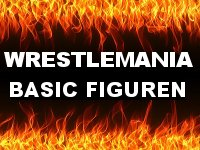 Wrestlemania Basic Figuren